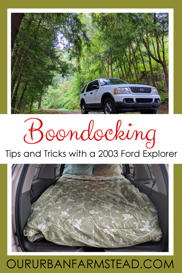 Boondocking with 2003 Ford Explorer - Our Urban Farmstead